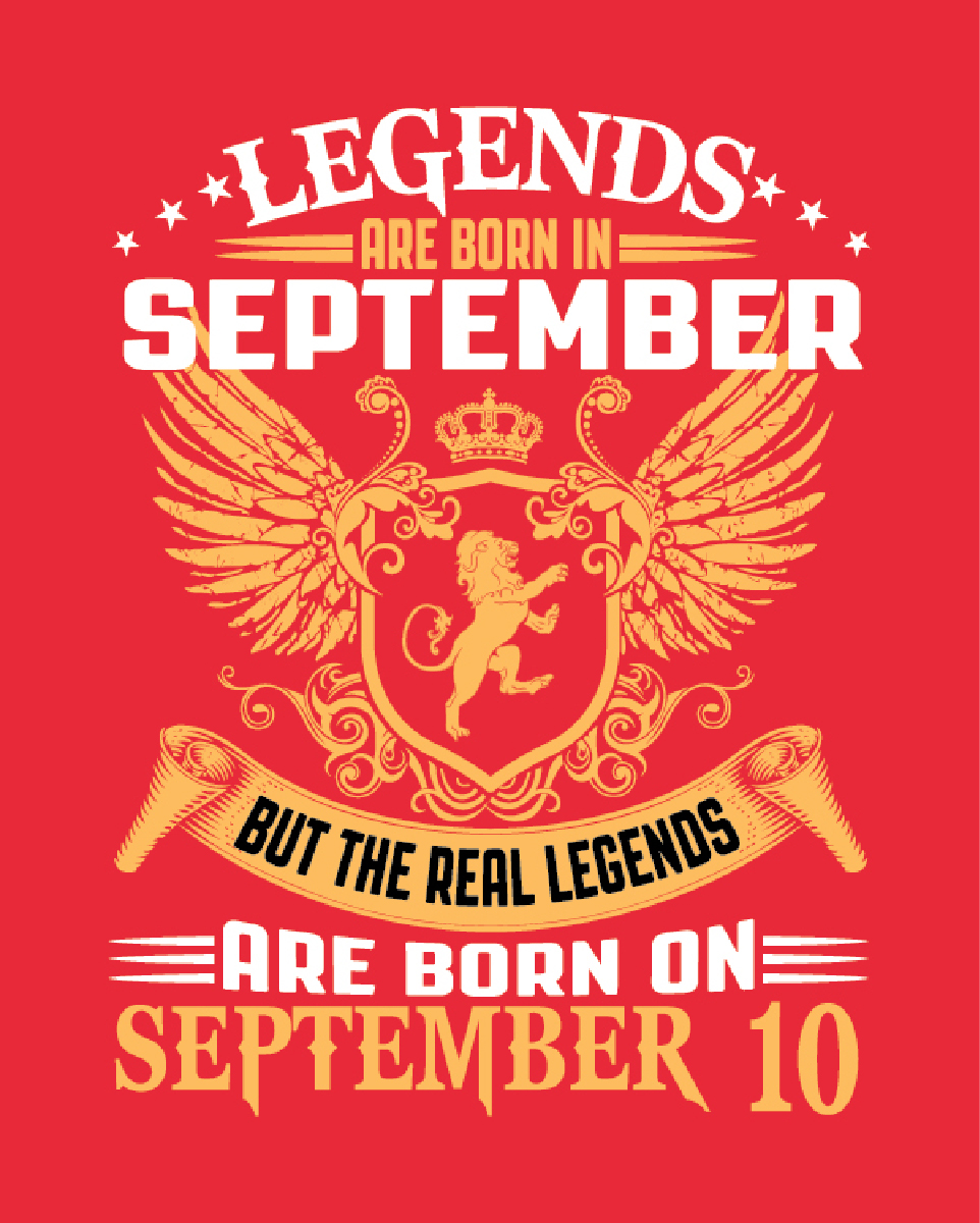 THE REAL LEGENDS ARE BORN ON SEPTEMBER 10- RED